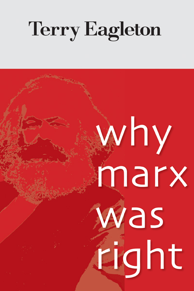 Eagleton, Why Marx was Right