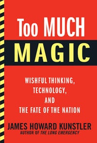 Too Much Magic: Wishful Thinking, Technology and the Fate of the Nation