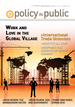 Policy in Public - Work and Love in the Global Village