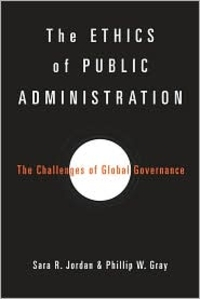 The Ethics of Public Administration: The Challenges of Global Governance