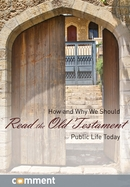How and Why We Should Read the Old Testament for Public Life Today