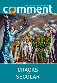Comment Magazine - Cracks in the Secular