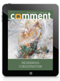 Comment Magazine - Redeeming Conservatism