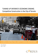 Tuning Up Ontario's Economic Engine: A Cardus Construction Competitiveness Monitor Brief